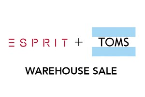 ESPRIT & TOMS (Shoes) Warehouse Sale